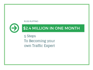$2.4 Million in One Month by Russ Ruffino