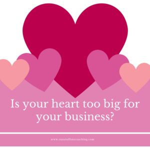 Heart too big for Business Russ RUffino