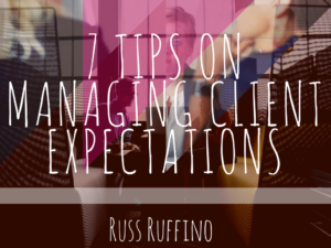 Russ Ruffino | Client Expectations