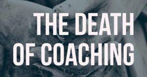 The Death of Coaching | Russ Ruffino
