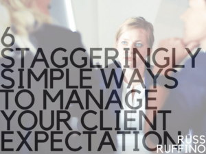 Client Expectation | Russ Ruffino
